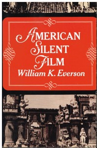 American Silent Film by William K Everson